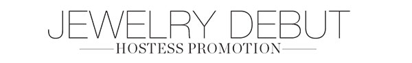 Jewelry Debut Hostess Promotion